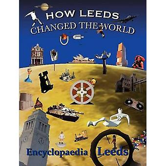 How Leeds Changed the World by Mick McCann - 9780955469930 Book