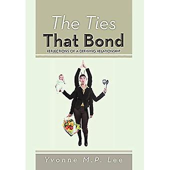 The Ties That Bond - Reflections of a Defining Relationship by Yvonne