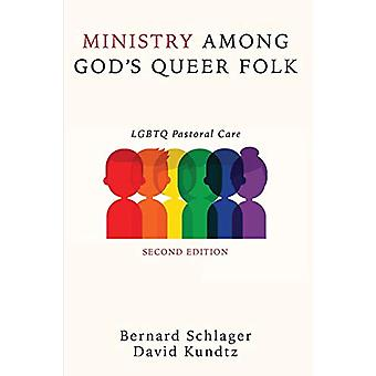Ministry Among God's Queer Folk - Second Edition by Bernard Schlager
