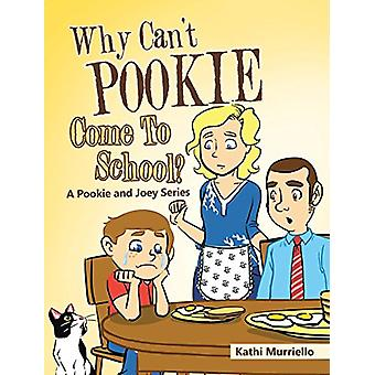 Why Can't Pookie Come to School? by Kathi Murriello - 9781641147408 B