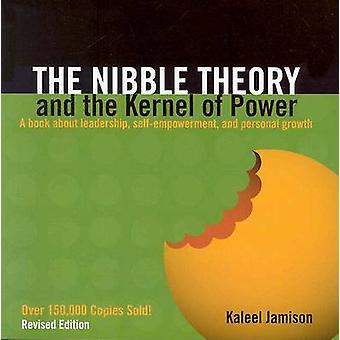 The Nibble Theory and the Kernel of Power Revised Edition by Kaleel Jamison