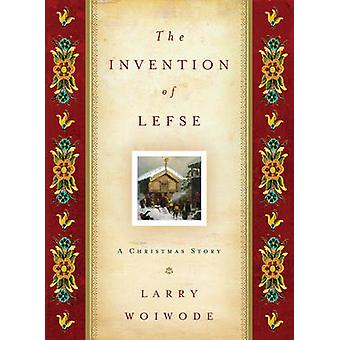 The Invention of Lefse by Larry Woiwode