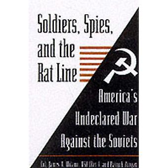 Soldiers Spies and the Rat Line by James V. Milano