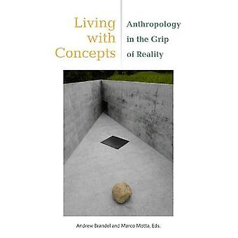 Living with Concepts Anthropology in the Grip of Reality Thinking from Elsewhere