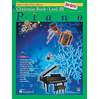 Alfreds Basic Piano Library Top Hits Christmas Bk 1b by Edited by E L Lancaster & Edited by Morton Manus