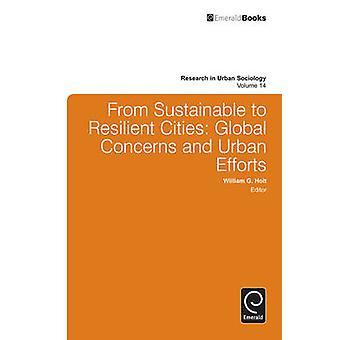 Från hållbar till motståndskraftiga städer globala oro och urbana insatser av Holt & William G.