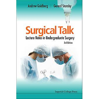 Surgical Talk Lecture Notes in Undergraduate Surgery 3rd Edition by Goldberg & Andrew