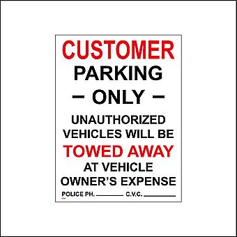 VE091 Customer Parking Only Unauthorized Vehicles Will Be Towed Away At Owners Expense Sign