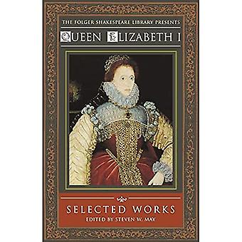 Queen Elizabeth I: Selected Works (Folger Shakespeare Library)