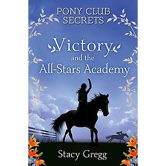 Sieg und die All-Stars-Academy (Pony Club Secrets - Buch 8) by Sta