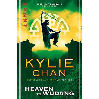 Heaven to Wudang by Kylie Chan - 9780007469321 Book