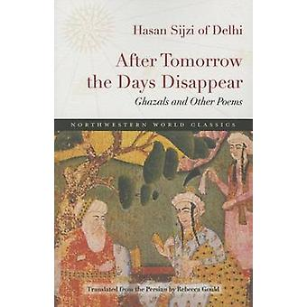 After Tomorrow the Days Disappear - Ghazals and Other Poems by Ohasan