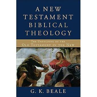 A New Testament Biblical Theology by G K Beale - 9780801026973 Book