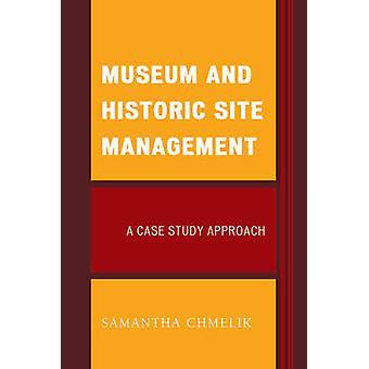 Museum und Gedenkstätte Management - eine Fallstudie Ansatz von Samanth