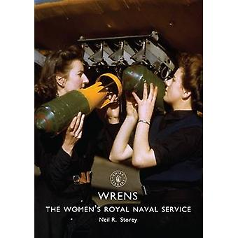 WRNS - The Women's Royal Naval Service by Neil R. Storey - 97817844203