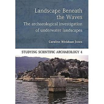 Paysage sous les vagues - L'enquête archéologique d'Unde