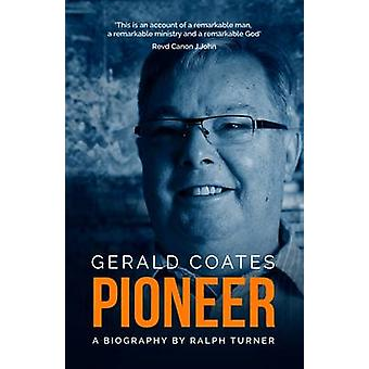 Gerald Coates Pioneer - A Biography by Ralph Turner - 9781910786260 Bo