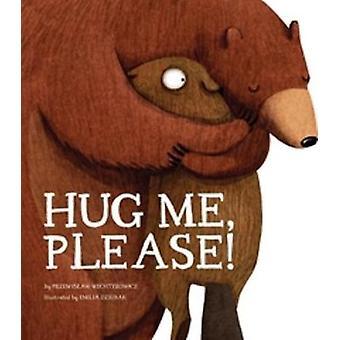 Hug Me - Please by Przemyslaw Wechterowicz - 9781910277799 Book