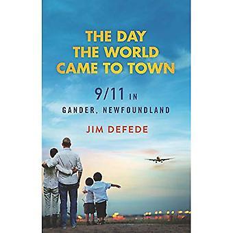 Le jour, le monde est venu en ville: 9/11 à Gander (Terre-Neuve)
