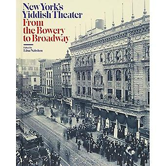 From the Bowery to Broadway: New York's Yiddish Theater