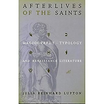 Afterlives of the Saints: Hagiography, Typology, and Renaissance Literature