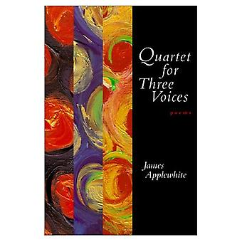 Quartett für drei Stimmen: Gedichte