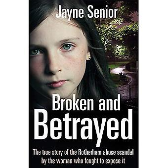 Trasiga och förrått: den sanna historien om Rotherham missbruk skandalen av den kvinna som kämpade för att exponera det
