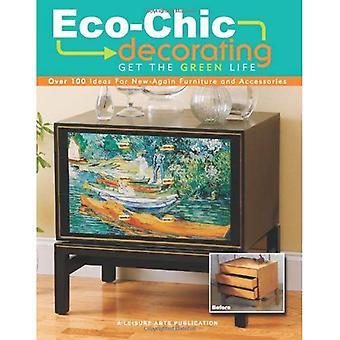 Eco-Chic inredning: Få det gröna livet