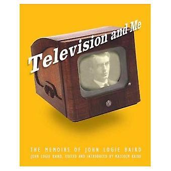 Televisie en Me: de memoires van John Logie Baird