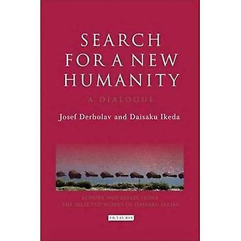 Ricerca di una nuova umanità: un dialogo tra Josef Derbolav e Daisaku Ikeda (echi e riflessioni: le opere selezionate di Daisaku Ikeda) (echi e riflessioni serie)