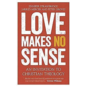 Kärlek är meningslöst: En inbjudan till Christian teologin