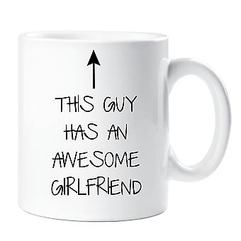 This Guy Has An Awesome Girlfriend Mug