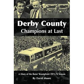 Derby County: Champions at Last: A Diary of the Rams' Triumphant 1971-72 Season