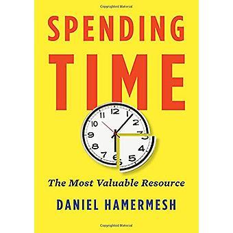Zeit - die wertvollste Ressource durch Ausgaben Zeit - die meisten