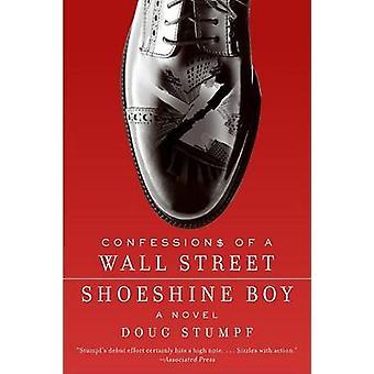 Confessioni di un ragazzo lustrascarpe di Wall Street di Stumpf & Doug