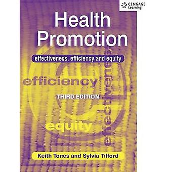 Health Promotion Effectiveness Efficiency and Equity by Tones & Keith