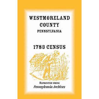 Westmoreland County Pennsylvania 1783 tælling af Pennsylvania arkiver