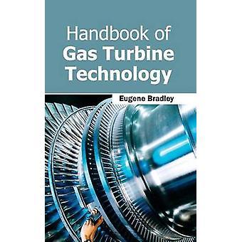 Handbook of Gas Turbine Technology by Bradley & Eugene