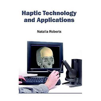 Haptic Technology and Applications by Roberts & Natalia