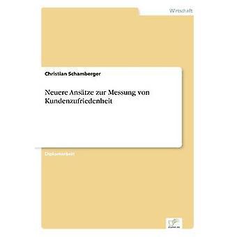 Neuere Anstze zur Messung von Kundenzufriedenheit af Schamberger & Christian