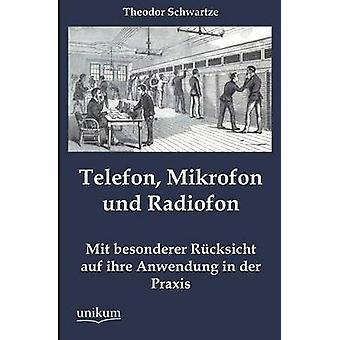 Telefon Mikrofon und Radiofon av Schwartze & Theodor