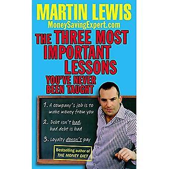 De drie belangrijkste lessen u hebben nooit geleerd: MoneySavingExpert.Com