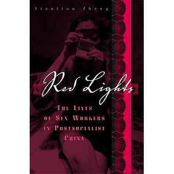 Red Lights - The Lives of Sex Workers in Postsocialist China by Tianti