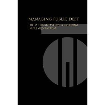 Forvaltning af offentlig gæld-fra diagnostik til reform gennemførelse af wo
