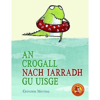 Crogall Nach Iarradh gu Uisge by Gemma Merino - 9780861524228 Book