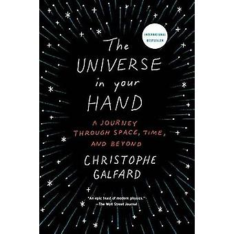 The Universe in Your Hand - A Journey Through Space - Time - and Beyon