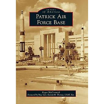 Patrick Air Force Base by Senior Research Fellow Roger McCormick - Ma