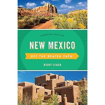 New Mexico Off the Beaten Path (R) - Discover Your Fun by Nicky Leach