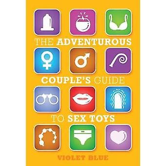 The Adventurous Couple's Guide to Strap-On Sex by Violet Blue - 97815