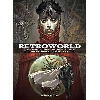 Retroworld by Patrick Galliano - Bazal - Cedric Peyravernay - 9781594